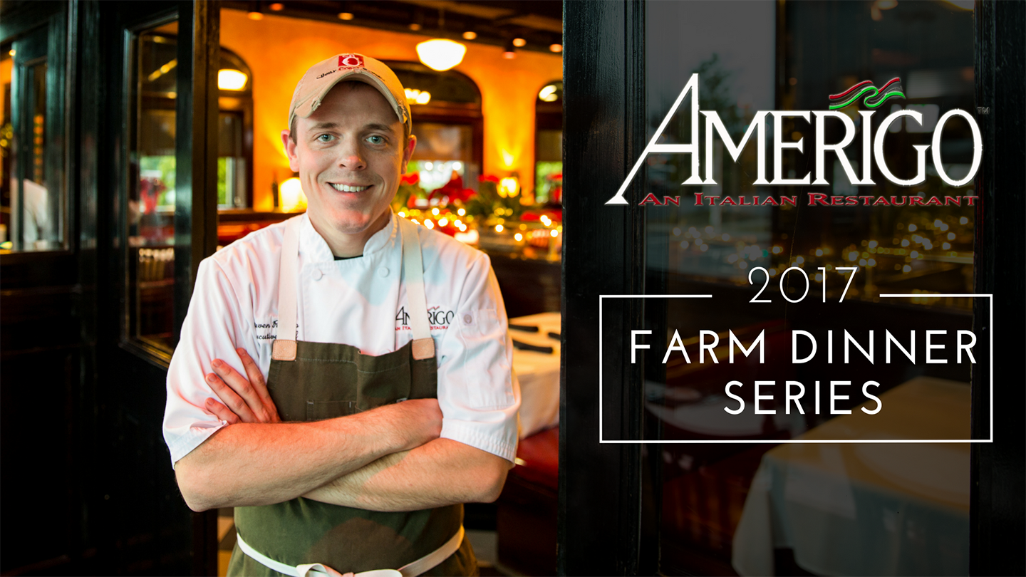 2017 farm dinner series – amerigo italian restaurant